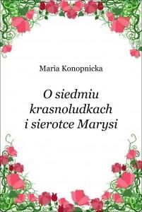 O siedmiu krasnoludkach i sierotce Marysi autor Maria Konopnicka e-book bajka