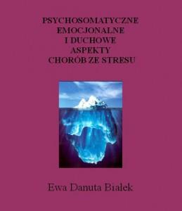 Psychosomatyczne, emocjonalne i duchowe aspekty chorób ze stresu e-book poradnik