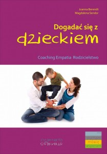 Dogadać się zdzieckiem. Coaching, empatia, rodzicielstwo książka poradnik