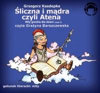 Mity Greckie Dla Dzieci (cz.3) - Śliczna i Mądra Czyli Atena audiobook bajka