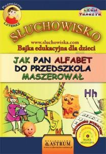 Jak Pan Alfabet do przedszkola maszerował - Bajka audiobook