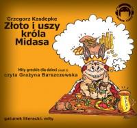 Mity Greckie Dla Dzieci (cz.2) - Złoto i Uszy Króla Midasa audiobook bajka