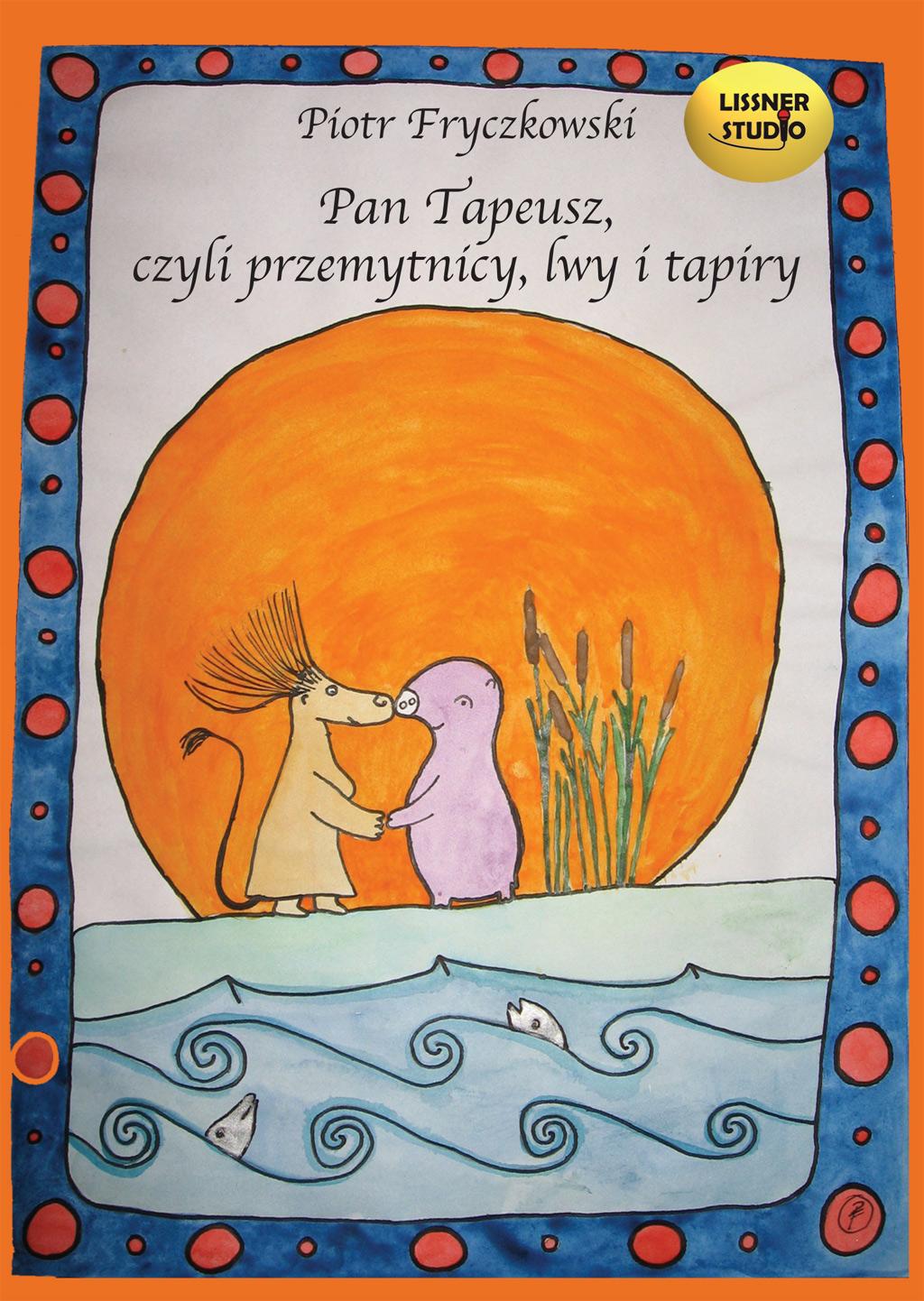 Pan Tapeusz, czyli przemytnicy, lwy i tapiry e-book bajka