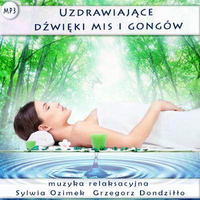 Misy i Gongi - uzdrawiające dźwięki - muzyka relakaksacyjna