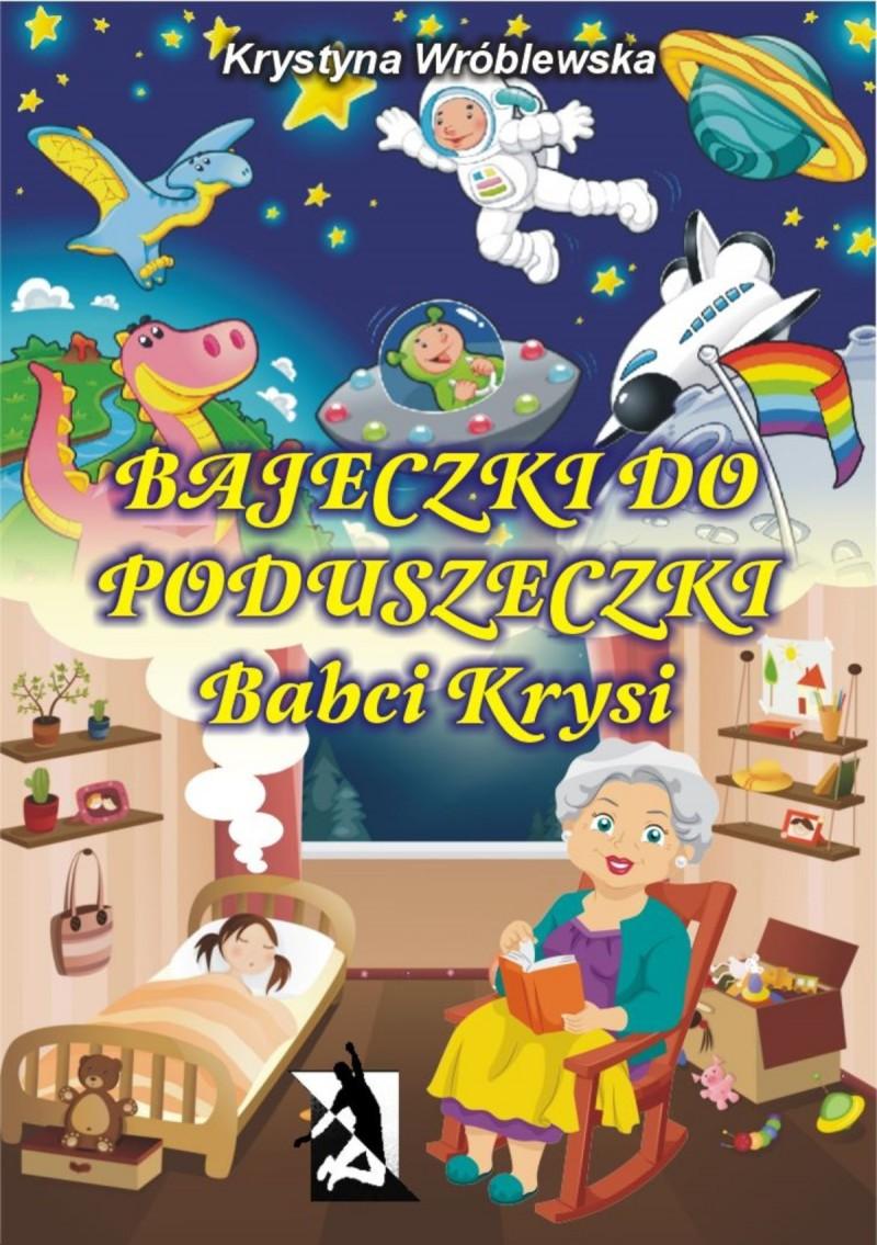 Bajeczki do poduszeczki Babci Krysi e-book bajka