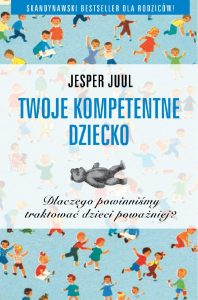 Twoje kompetentne dziecko. Dlaczego powinniśmy traktować dzieci poważniej? e-book poradnik