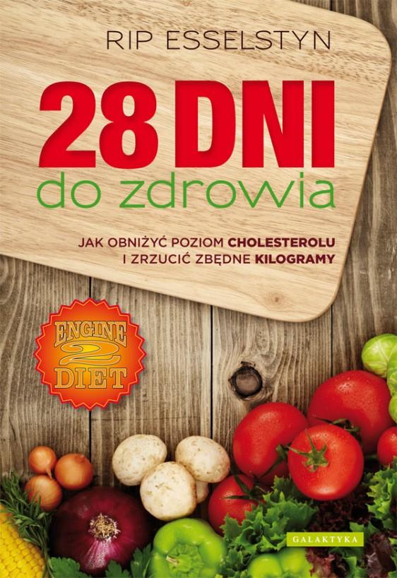 28 dni do zdrowia. Jak obniżyć poziom cholesterolu i zrzucić zbędne kilogramy książka poradnik