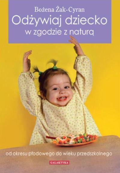 Odżywiaj dziecko zgodnie z naturą książka poradnik